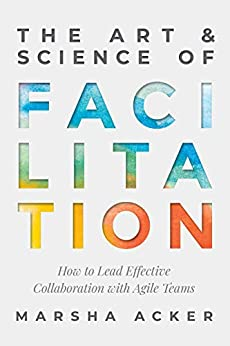The Art and Science of Facilitation Book Jacket
